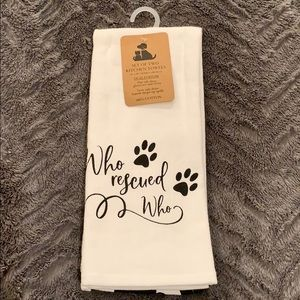 """New set of 2 Kitchen Towels, """"Who Rescued Who"""""""